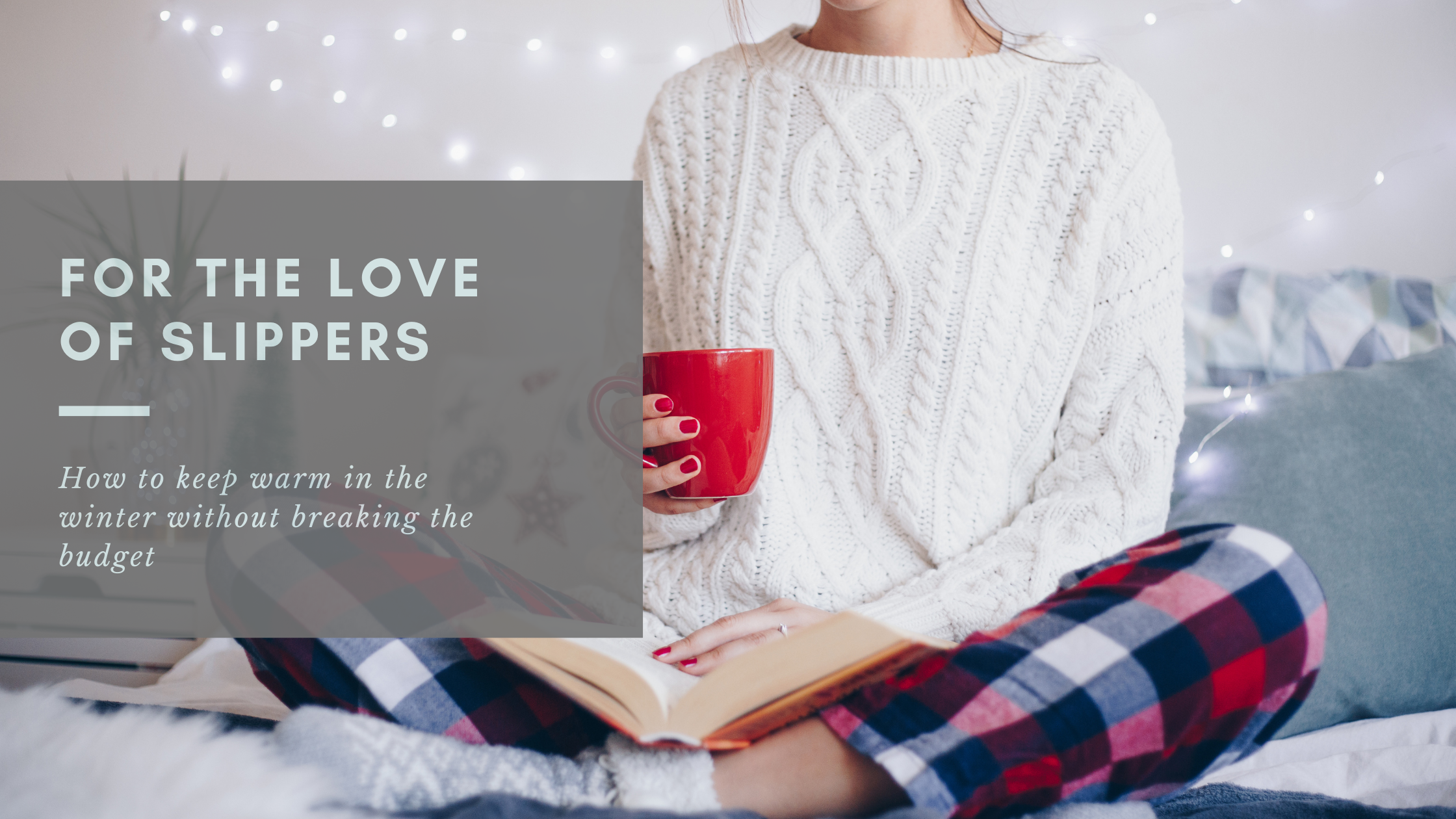 For The Love of Slippers: How I Learned to Change My Indoor Habits to Save Money